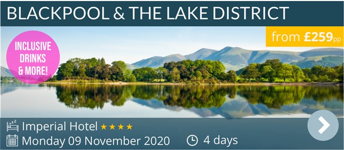 Blackpool & The Lake District 4 day break by coach with an inclusive drinks package and more