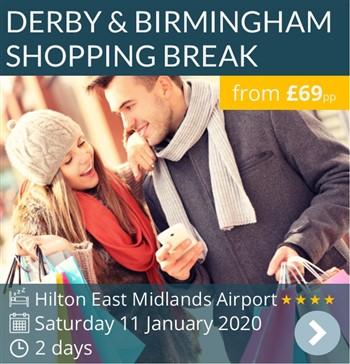 Derby & Birmingham Shopping Break